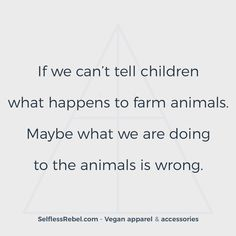 Vegan Quote (39)  Conscious, cruelty free clothing that helps animals in need: http://www.selflessrebel.com