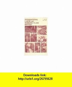 International Labor and Working Class History (No. 20, Fall 1981) Alexandre Adler, Larry Peterson, Lynda Shaffer, Paul Buhle, Ronald W. Shatz, John H.M. Laslett, Sean Wilentz, Frank Stricker, Deborah Schopp, Rudolph J. Vecoli, David Montgomery ,   ,  , ASIN: B000AX921K , tutorials , pdf , ebook , torrent , downloads , rapidshare , filesonic , hotfile , megaupload , fileserve