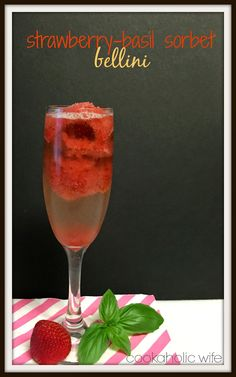 Cookaholic Wife: Strawberry Basil Sorbet Bellini