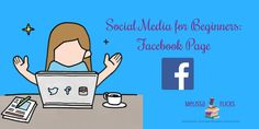 Social Media for Beginners, Facebook Pages, Melissa Flicks, How -To, Authors