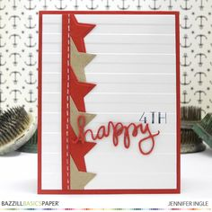 Happy 4th Card by Jennifer Ingle for Bazzill Basics Paper @bazzillbasics @jennifer ingle #justjingle #bazzillbasics #colormadeeasy #bazzillbasicssmoothies #bazzillbasicscardshippe