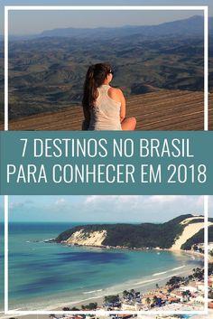 Destinos nos Brasil para conhecer em 2018. Dicas de viagem, viajar pelo Brasil. Praia, montanha, cachoeiras