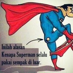 inilah alasan kenapa Superman selalu pakai sempak di luar