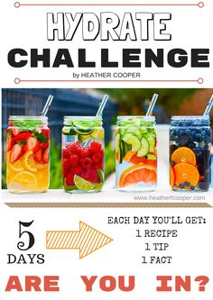 Re-pin if you are IN!! 5 DAY HYDRATE CHALLENGE!!! It's FREE and starts on WEDNESDAY. I will be sharing a recipe, tip and fact DAILY with you! AND some bonuses too! Want the BEST results during this challenge? Nutrition plays a HUGE role! Oh and don't forget... REPIN if you are in!!!