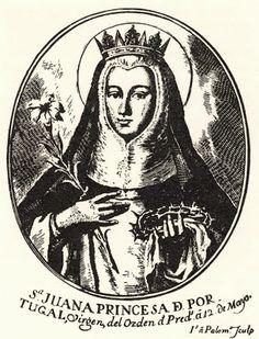 Santos, Beatos, Veneráveis e Servos de Deus: Beata Joana de Portugal, Princesa e Virgem Dominic...