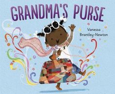 """New ReleaseGrandma's Purse Author & Illustrator - Vanessa Brantley-Newton """"When Grandma Mimi comes to visit, she always brings warm hugs, sweet treats…and her purse. You never know what she'll have in there–fancy jewelry, tokens from around the. Personal Narrative Writing, Personal Narratives, Informational Writing, Black Children's Books, Mothers Day Book, Mentor Texts, Programming For Kids, Children's Literature, Black Kids"""
