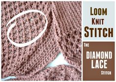LOOM KNITTING STITCHES: Diamond Lace Stitch with the Figure 8 and the e-Wrap. Loom Knit Stitch : Diamond Lace Stitch for any Loom. Learn to e-Wrap and the Figure 8 Stitch on a Loom. For the Stitch Pattern and information on supplies used : . Round Loom Knitting, Loom Knitting Stitches, Spool Knitting, Knifty Knitter, Loom Knitting Projects, Loom Knitting Blanket, Knitting Scarves, Knitting Sweaters, Knitting Tutorials