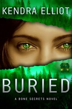 The Book Worm: BURIED by Kendra Elliot (Bone Secrets series no3)