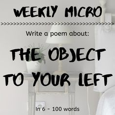 It's time for our Weekly Micro! Feel up to the challenge? Show us your micro on our forum! Writing Prompts For Writers, 100 Words, Poems, Challenge, Feelings, Poetry, Verses, Poem