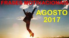 Vídeo das frases motivacionais de Agosto 2017 #frases #motivacao #motivacional #FicaADica #ajuda #AutoAjuda #reflexao #sucesso #meta #objetivos #pensamento #MelhoriaDeVida #MudancaDeVida #QueAgostoTraga #agosto