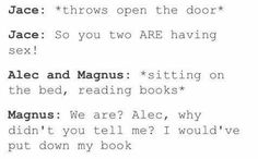 Shadowhunters // The Mortal Instruments // Malec // Funny Textpost // TMI // Alec Lightwood // Magnus Bane // Jace