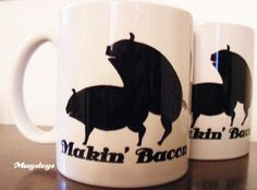 Perfect for your Best friend, party gift exchange, silly brother and more.    Makin Bacon Coffee Cup with Pigs and silly phrase. Serve up a delicious