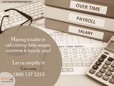 Having trouble in calculating daily wages,overtime and hourly- pay? Let us simplify it!