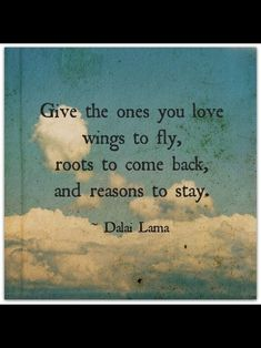 family quotes & Dalai Lama Quotes: Roots and Wings - A Lesson on Parenting - most beautiful quotes ideas Great Quotes, Quotes To Live By, Me Quotes, Wisdom Quotes, Buddha Quotes Inspirational, Motivational Quotes, Quotes Positive, Citation Force, Quotes About Strength In Hard Times