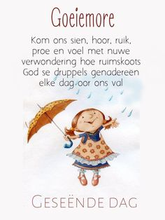 Lekker Dag, Afrikaanse Quotes, Goeie More, Good Morning Inspirational Quotes, Good Morning Greetings, Day Wishes, Morning Messages, Love Quotes, Spirituality