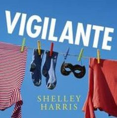 Shelley Harris on her new novel, Vigilante | Retreat West | Writing Retreats in the West Country