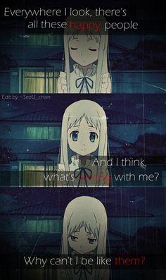 Anime : Anohana Such a sad anime tbh Sad Anime Quotes, Manga Quotes, True Quotes, Deep Quotes, Rasengan Vs Chidori, Depression Quotes, Happy People, Amazing Quotes, Anime Love