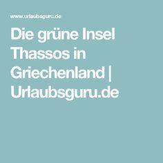 Die grüne Insel Thassos in Griechenland | Urlaubsguru.de