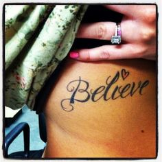 Believe. #tattoo