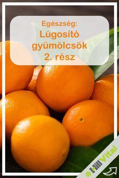 Narancs Az egyik legfontosabb természetes C-vitaminforrás, hatásosabb, mint a tablettákban adagolt. Ez azért van, mert a citrusfélékben bioflavonoidokkal együtt fordul elő, és ezek jelenlétében tartósabban hat. Ezek értékes antioxidánsok is egyben, melyek bizonyos védelmet nyújtanak a rák és a szívbetegségekkel szemben. A narancs erősíti az immunrendszert, ugyanakkor lúgosítja a szervezetet.