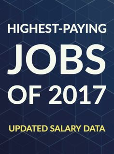Highest paying jobs and careers of 2017, with updated average salaries.