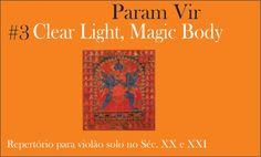Clear Light, Magic Body: #3 Repertório para violão solo no Séc. XX e XXI