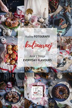 Kulisy fotografii kulinarnej: Jak robi zdjęcia Ania z bloga Everyday Flavours? - cykl wpisów gościnnych na Chilli, Czosnek i Oliwa