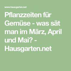 Pflanzzeiten für Gemüse - was sät man im März, April und Mai? - Hausgarten.net