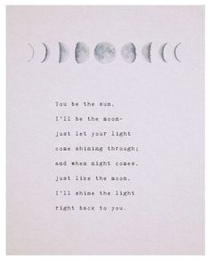 Moon quotes - love poem you be the sun ill be the moon phases of the moon love poetry gifts for her romantic gift moon art long distance quote The Words, Greek Words, Poetry Quotes, Words Quotes, Poetry Art, Poetry Poem, Star Poetry, Rumi Poetry, Deep Poetry