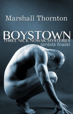Boystown: Three Nick Nowak Mysteries. Re-issue January 9th, 2015. Available for pre-order now.