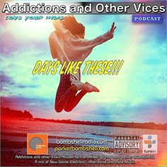 #today Addictions 320 #newmusic #nowplaying #synthpop #synthrock #dj #rock #alternative #radio #radioshow #music #listen #bombshellradio #mixcloud #tuneinradio #loveyourindie So here's the thing normally tradition has it we have leftovers after Thanksgiving. On this show it's all made fresh daily. This is Addictions and Other Vices 320 - Days Like These!!! I hope you enjoy! That's reason to celebrate  Bombshell Radio and Addictions and Other Vices Podcast Present Fix Mix 320  OYSTER KIDS…