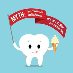 Fact: Get ready to scream...for ice cream, because this one (thankfully) is true! The cold helps sooth the pain and swelling. But remember, not to use a straw with your milkshake.