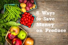 Ideas and ways on how to save money on produce, yes you can save on fruits and vegetables and eat healthy on a budget!