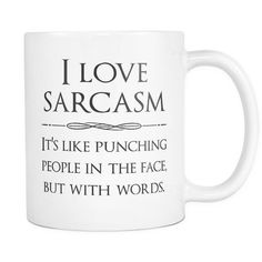 I love sarcasm - Funny Coffee Quotes Custom Mugs, gift ideas, cool gifts, gifts for girlfriend, boyf Funny Coffee Mugs, Coffee Quotes, Coffee Humor, Coffee Tumbler, Tumbler Cups, I Love Sarcasm, Sarcasm Humor, Coffee Mug Display, Brother Humor