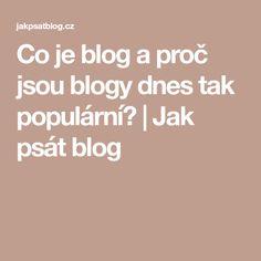 Co je blog a proč jsou blogy dnes tak populární? | Jak psát blog Blog, Blogging