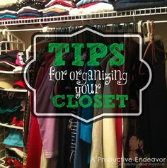 Tips For Organizing Your Closet!