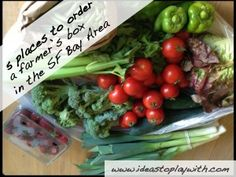 5 places to order your farmer's box in the San Francisco Bay Area - via ideastoplaywith.com