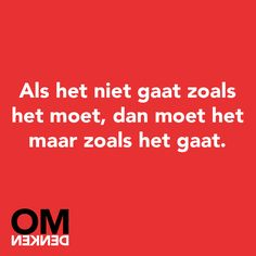 Omdenken Me Time Quotes, Words Of Wisdom Quotes, Amazing Quotes, Best Quotes, Funny Quotes, Qoutes, Dutch Quotes, Some Words, Happy Thoughts