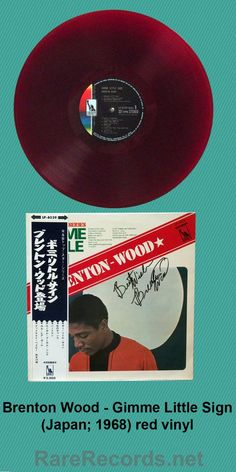 Brenton Wood - Gimme Little Sign This 1968 LP, issued only in Japan, contained tracks from his first two U.S. LPs.  First issues were pressed on red vinyl, and this particular copy has been autographed. #records #albums #coloredvinyl