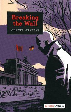Breaking the wall. ; Claire Gratias. - Cliquez sur l'image pour voir le résumé.