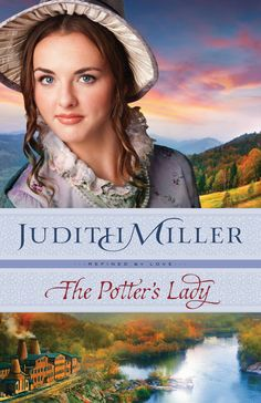 The Potter's Lady (Refined by Love): Judith Miller: 9780764212567: Amazon.com: Books