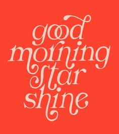 Good Morning Star Shine/ motivational + inspirational quotes/ positivity/ word up/ typography design Words Quotes, Wise Words, Me Quotes, Motivational Quotes, Inspirational Quotes, Sayings, Quotes Women, Daily Quotes, Typography Inspiration