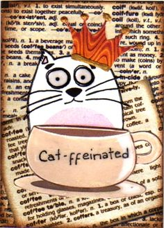 If you like cat jokes, here's one for you: cat-ffeinated drinks!