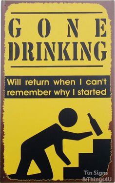 Gone Drinking FUNNY TIN SIGN alcohol beer bar garage poster metal wall decor OHW