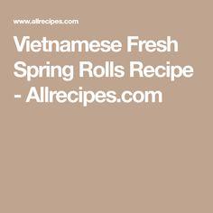 Vietnamese Fresh Spring Rolls Recipe - Allrecipes.com