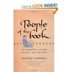 People of the Book: The Forgotten History of Islam and the West Zachary Karabell