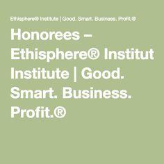 Honorees – Ethisphere® Institute | Good. Smart. Business. Profit.®