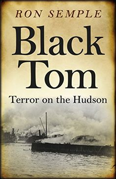 """Read """"Black Tom Terror on the Hudson"""" by Ron Semple available from Rakuten Kobo. A tale of sabotage, subterfuge and political shenanigans set in that colorful, raucous place that was Jersey City in Cosmic Egg, North Bergen, West New York, Black Toms, Jersey City, Historical Fiction, History, Giveaways, Free Apps"""