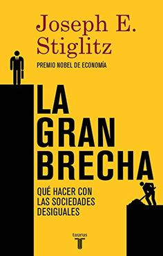 La gran brecha. Joseph E. Stiglitz. Máis información no catálogo: http://kmelot.biblioteca.udc.es/record=b1533344~S1*gag
