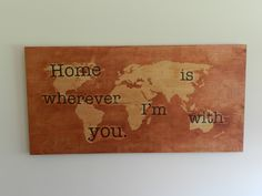 World Map Home is wherever I'm with you Wall Hanging by GrainWaves, $75.00